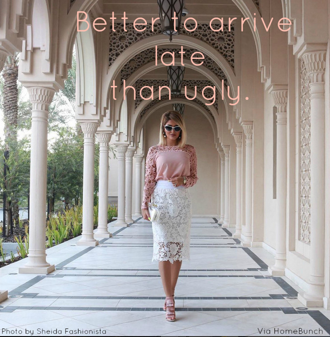 Better to arrive late than ugly