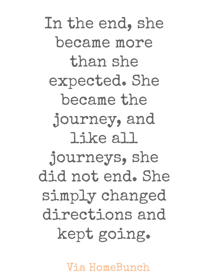 In the end, she became more than she expected. She became the journey, and like all journeys, she did not end. She simply changed direction and kept going.