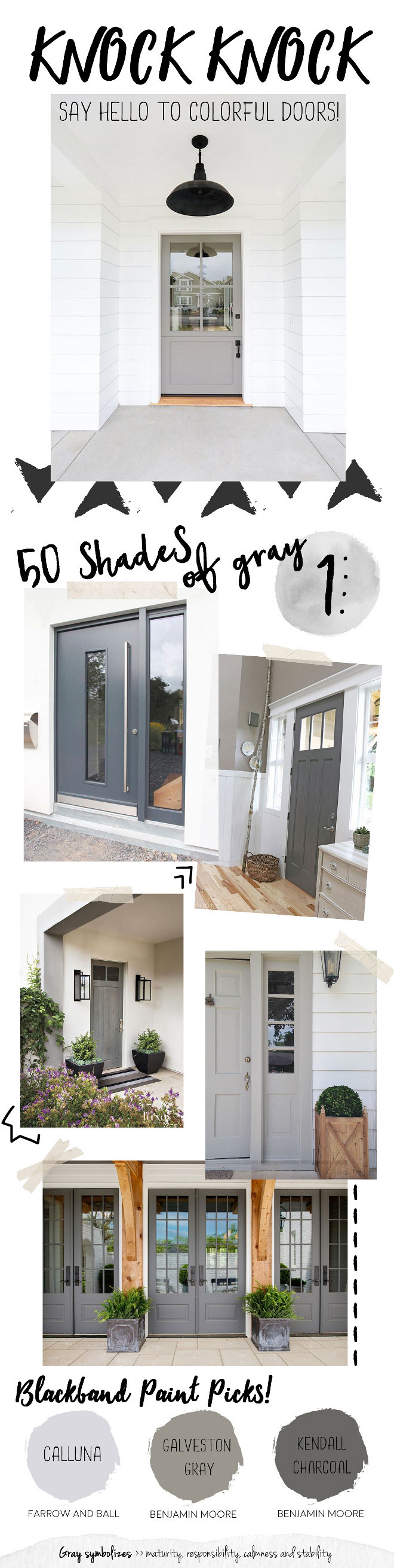 Gray Door Paint Color. Best grey front door paint colors. You simply can't go wrong with a gray front door. Calluna by Farrow and Ball, Galveston Gray by Benjamin Moore. Kendall Charcoal by Benjamin Moore. #CallunabyFarrowandBall #GalvestonGraybyBenjaminMoore #KendallCharcoalbyBenjaminMoore