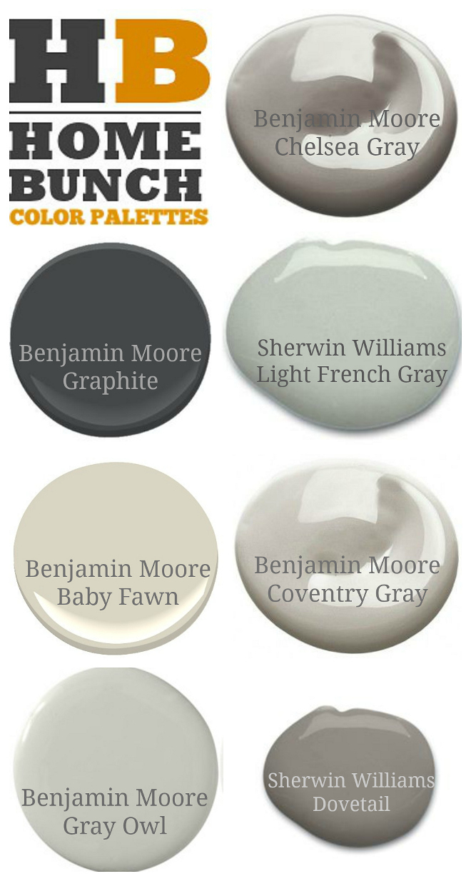 Neutral paint colors recommended by Home Bunch blog. Benjamin Moore Chelsea Gray. Benjamin Moore Graphite. Sherwin Williams Light French Gray. Benjamin Moore Baby Fawn. Benjamin Moore Coventry Gray. Benjamin Moore Gray Owl. Sherwin Williams Dovetail #BenjaminMooreChelseaGray #BenjaminMooreGraphite #SherwinWilliamsLightFrenchGray #BenjaminMooreBabyFawn #BenjaminMooreCoventryGray #BenjaminMooreGrayOwl #SherwinWilliamsDovetail #Grays #neutrals #paintcolors