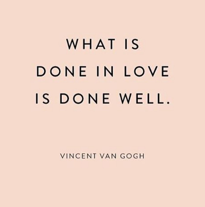 Vincent Van Gogh, What is done in love is done well