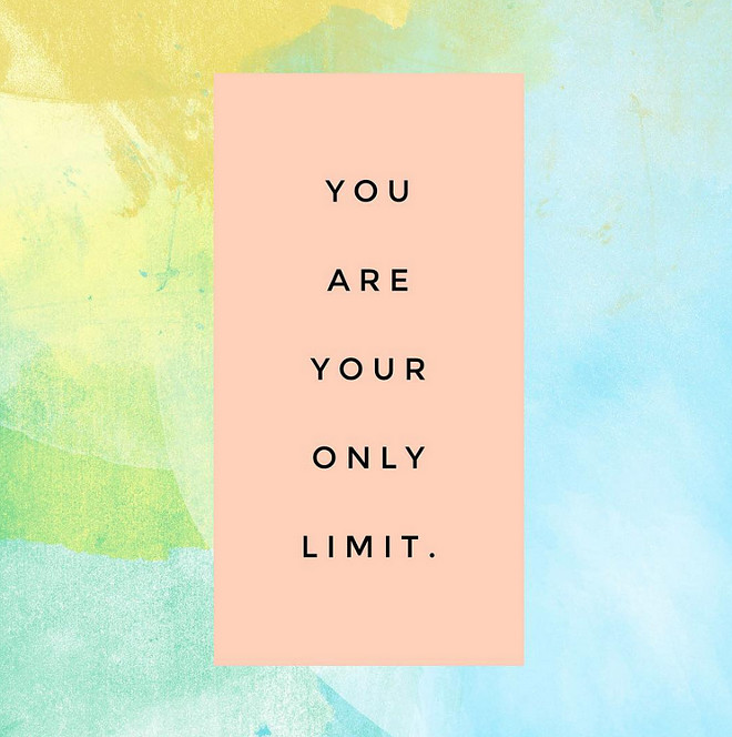 You are your only limit. You are your only limit #Youareyouronlylimit #quote