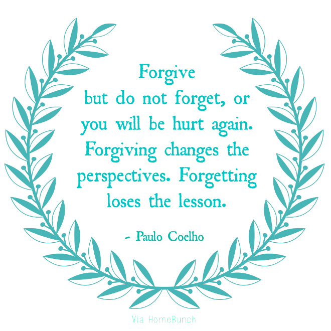 forgive-but-do-not-forget-or-you-will-be-hurt-again-forgiving-changes-the-perspectives-forgetting-loses-the-lesson-paulo-coelho-quotes-images