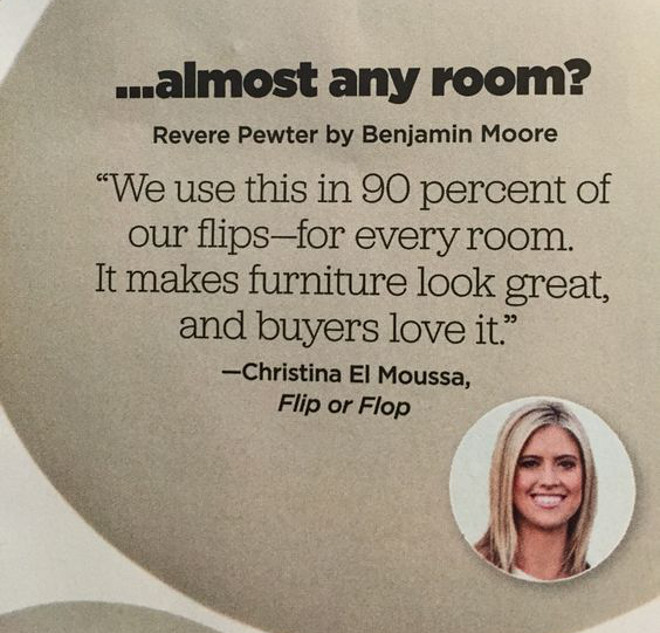 "Best paint Color to Sell your home fast HGTV magazine Benjamin Moore Revere Pewter. According to Christina El Moussa from HGTV's Flip or Flop, ""Benjamin Moore Revere Pewter"" is the best paint color to use to sell your home faster. #BMReverePewter for #FliporFlop"