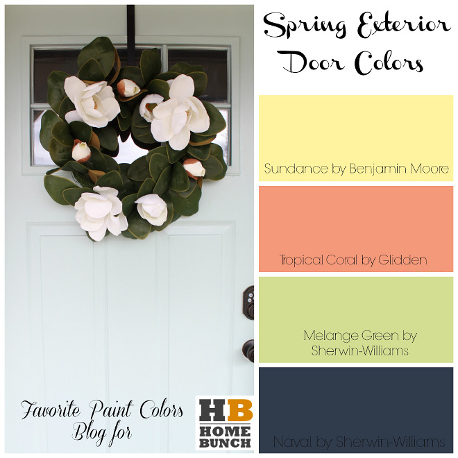 Spring Paint Colors. Front Door Paint Colors. Spring Exterior Door Paint Colors. Sundance by Benjamin Moore. Tropical Coral by Glidden. Melange Green by Sherwin Williams, Naval by Sherwin Williams. #SpringPaintColors #FrontDoorPaintColors #DoorPaintColors #SpringExteriorDoorPaintColors #ExteriorDoorPaintColors #SundancebyBenjaminMoore #TropicalCoralbyGlidden #MelangeGreenbySherwinWilliams #NavalbySherwinWilliams Favorite Paint Colors Blog for Home Bunch