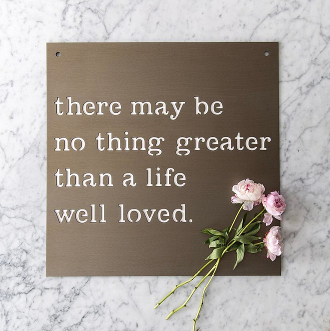 There may be no thing greater than a life well loved. Via #MagnoliaMarket #Instagram