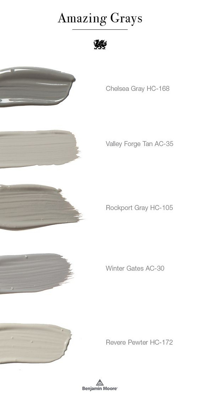 Benjamin Moore Grays. Gray Benjamin Moore Paint Colors. Best Gray Sellers Benjamin Moore Chelsea Gray HC-168. Benjamin Moore Valley Forge Tan AC-35. Benjamin Moore Rockport HC-105. Benjamin Moore Winter Gates AC-30. Benjamin Moore Revere Pewter HC-172 #BenjaminMooreChelseaGrayHC168 #BenjaminMooreValleyForgeTanAC35 #BenjaminMooreRockportHC105 #BenjaminMooreWinterGatesAC30 #BenjaminMooreReverePewterHC172 #BenjaminMoore #BenjaminMooreGrays #GrayBenjaminMoore #PaintColors #Greypaintcolors #BestGraySellers Via BM