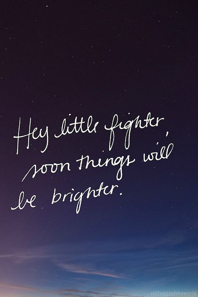 Soon things will be brighter - quotes