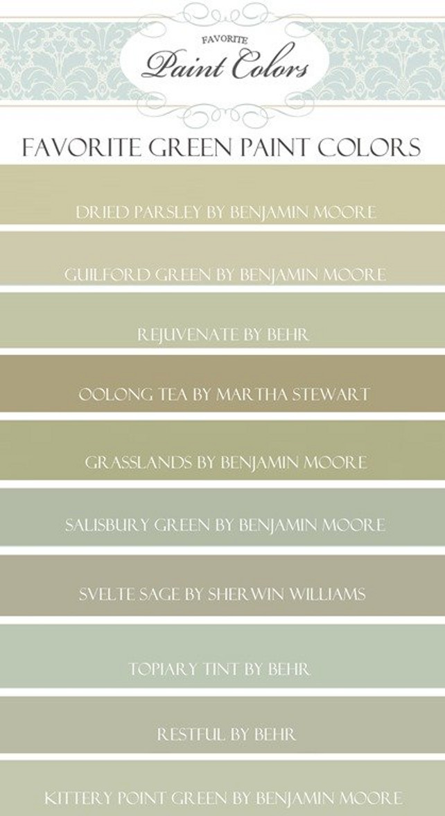 Green Paint Color Ideas. Benjamin Moore Dried Parsley.  Benjamin Moore Guilford Green.  Behr Rejuvenate. Martha Stewart Oolong Tea. Martha Stewart Grasslands.  Benjamin Moore Salisbury Green. Sherwin Williams Svelte Sage. Behr Topiary Tint. Behr Restful. Benjamin Moore Kittery Point Green. #GreenPaintColor